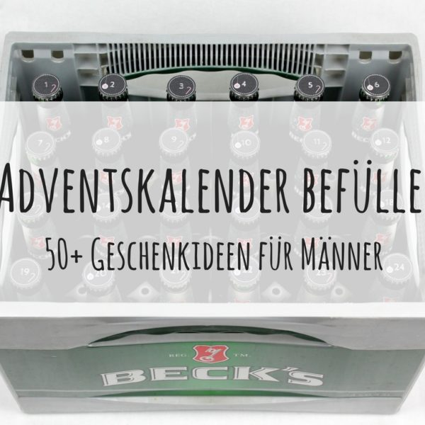 DIY Adventskalender befüllen - die Besten 50+ Geschenkideen für Männer