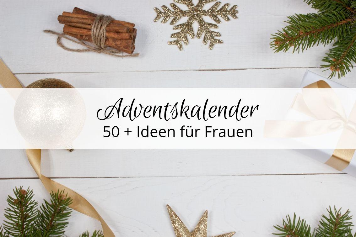 Diy Adventskalender Befullen Die Besten 50 Geschenkideen Fur Frauen