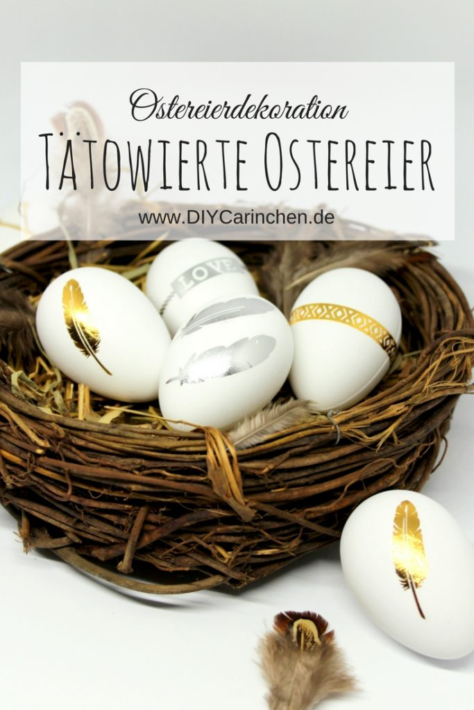 DIY, Basteln, Selbermachen: Ostereier mit goldenen und silbernen Flash Tattoos als Osterdekoration, Osterbastelei, Dekoration - DIYCarinchen
